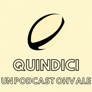 Quindici S2E01: Autumn Nations Cup e Top 14