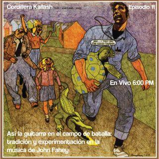 """Kailash Episodio 11: """"Así la guitarra en el campo de batalla: tradición y experimentación en la música de John Fahey"""""""