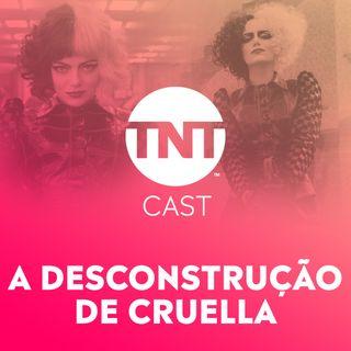 #51 – A Desconstrução de Cruella ft. Amanda Ramalho e Ora Thiago