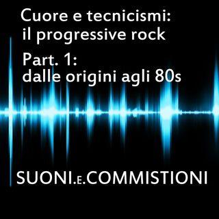 Suoni e commistioni: Ep.3: il progressive rock (Part. 1: dalle origini agli 80s)