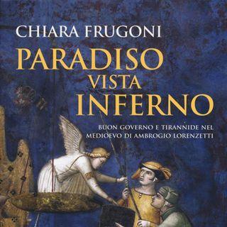 "Chiara Frugoni ""Paradiso vista Inferno"""