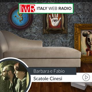 SCATOLE CINESI - BARBARA E FABIO - 04/10/2018
