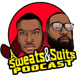 "Sweats & Suits Episode157: Remember Being Da ""HOES"""