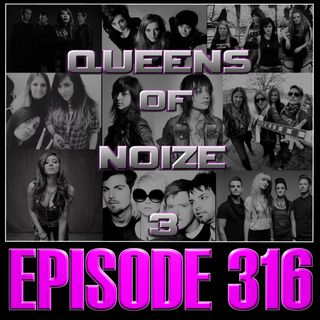 Queens of Noize 3 - Ep316