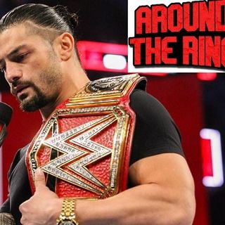 ATR 170: Roman's announcement, Mae Young Class Semi-Finals, and preview of WWE's Evolution
