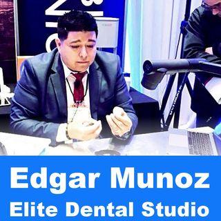 Edgar Munoz -  S1 E1 Dental Today Podcast #labmediatv #dentaltoday