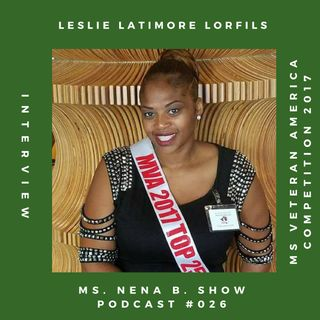026 - Interview with Leslie Latimore-Lorfils about Ms. Veteran America Competition and Cause