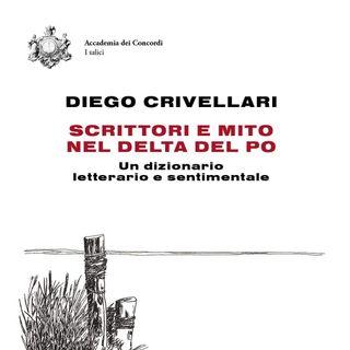 """Diego Crivellari """"Scrittori e mito nel Delta del Po"""""""