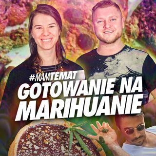 #16 Konopie i marihuana w kuchni | Małgorzata Szakuła - Mam Temat
