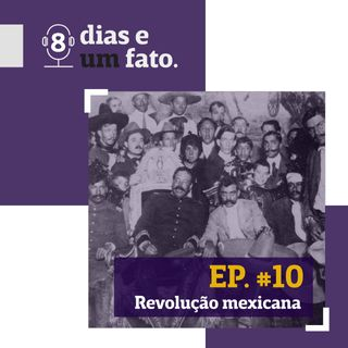 Revolução Mexicana #10