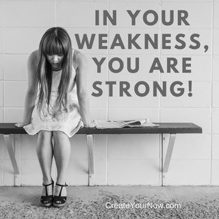 972 In Your Weakness, You are Strong!