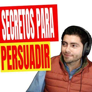 EL ARTE DE PERSUADIR A LAS PERSONAS - EPISODIO 85