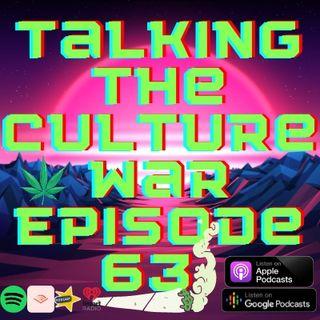 Talking The Culture War Episode 63