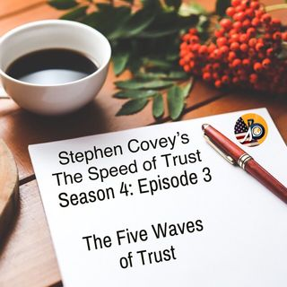 Stephen Covey's Speed of Trust: Season 4 - Episode 3 - The Five Waves of Trust