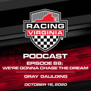 Episode 88: We're Gonna Chase The Dream – Gray Gaulding