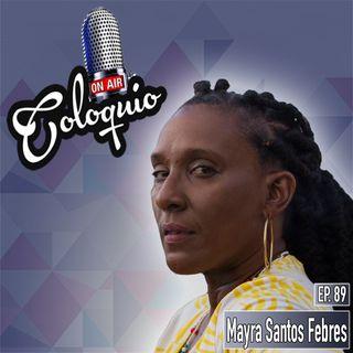 Episodio 89 Mayra Santos Febres