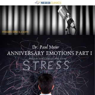 Anniversary Emotions Part 1 with Dr. Paul Meier