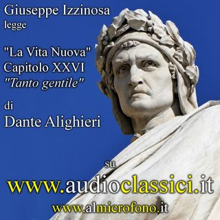 "Dante Alighieri - Vita nuova - Capitolo XXVI ""Tanto gentile"""