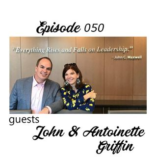 The Cannoli Coach: Impacting Leaders Together For Bold Leadership & Increased Confidence w/ John and Antoinette Griffin | Episode 050