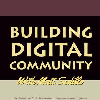 Building a Digital Community with Matt Sedillo