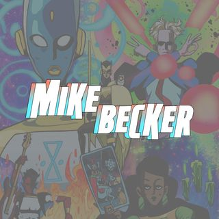 Mike Becker talks comics, production, the creative process and his influences