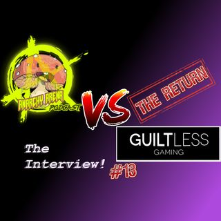 Episode 13: The Return of GuiltlessGaming!