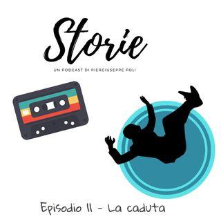 Storie - Episodio 11 - La caduta