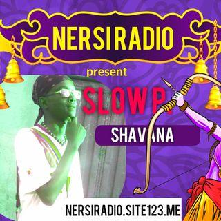 SLOW P shavana