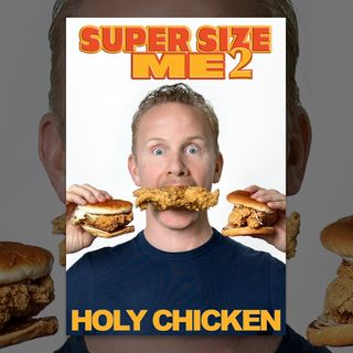 Film Review: Super Size Me 2: Holy Chicken
