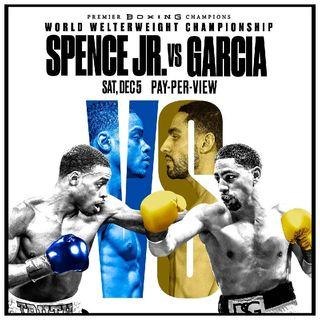 Preview Of The Big Boxing PPV Headlined By Erroll Spence Jr - Danny Garcia For The WBC Welterweight Title Plus Other Big World Title Fight