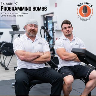 Programming Bombs with USA Weightlifting Coach Travis MASH  — Real Chalk #97
