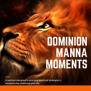Episode 4219 - Dominion Manna Moment Podcast