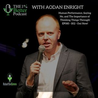 Aodan Enright - The Importance of Thinking Things Through - EP085