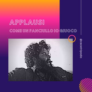 APPLAUSI - Come un fanciullo io giuoco