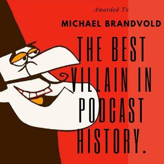 Episode 7: We Put The Best Villian In Podcast History In The Hot Seat (The Michael Brandvold Interview)