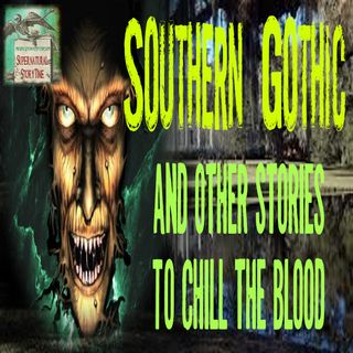 Southern Gothic and Other Stories to Chill the Blood | Podcast E6