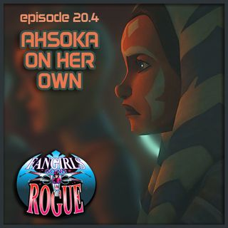 20.4 Ahsoka On Her Own