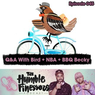 045 - Q&A With Bird + NBA + BBQ Becky