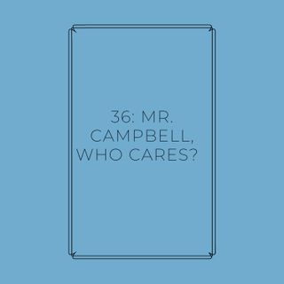 Experimento #EnPantufla 36 -  Mr. Campbell, Who cares?