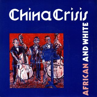 China Crisis - African And white