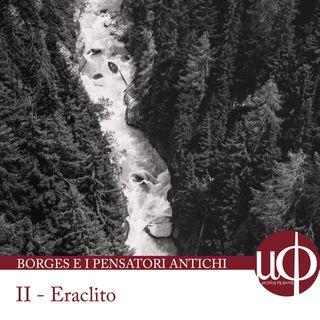 Borges e i pensatori antichi – Eraclito - seconda puntata