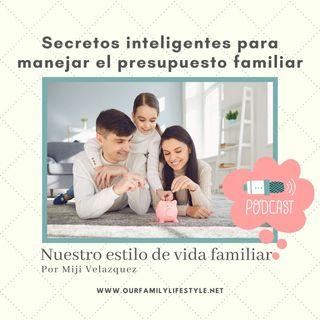 Secretos para manejar inteligentemente el presupuesto familiar