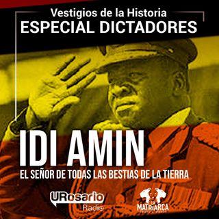 Historia de los dictadores: Idi Amín: el señor de todas las Bestias de la tierra