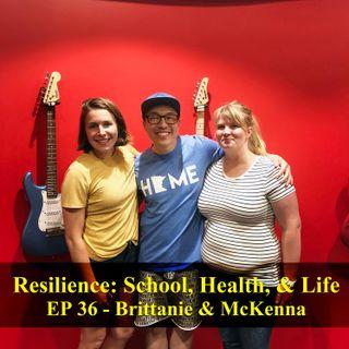 Resilience: School, Health, & In Life - Brittanie & McKenna