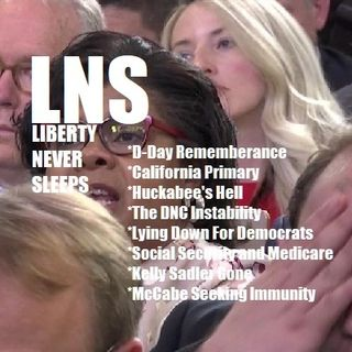 Liberty Never Sleeps 06/06/18 Show