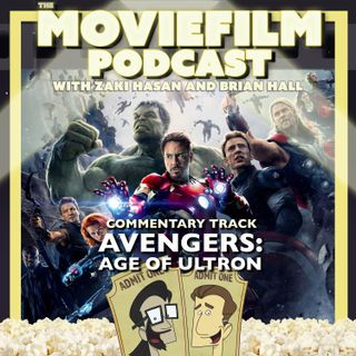 The MovieFilm Commentary Track: Avengers: Age of Ultron