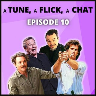 A Tune, A Flick, A Chat EP10 - Shihad, Lethal Weapon & Improv