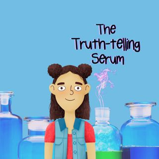 The Truth-Telling Serum