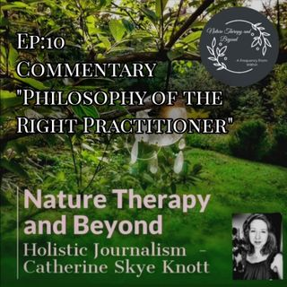 """Ep 10: Commentary """"Philosophy of the Right Practitioner"""""""