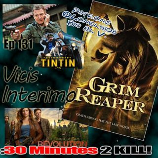 Grim Reaper, Vicis Interimo Episode 131.2